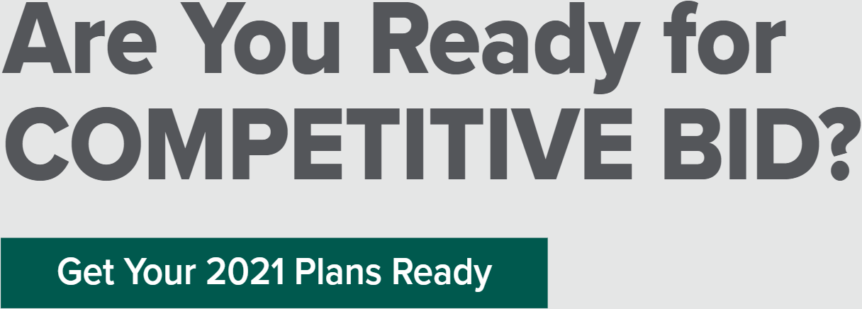 Are You Ready for COMPETITIVE BID? Get Your 2021 Plans Ready
